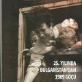 25. Yılında Bulgaristan'dan 1989 Göçü